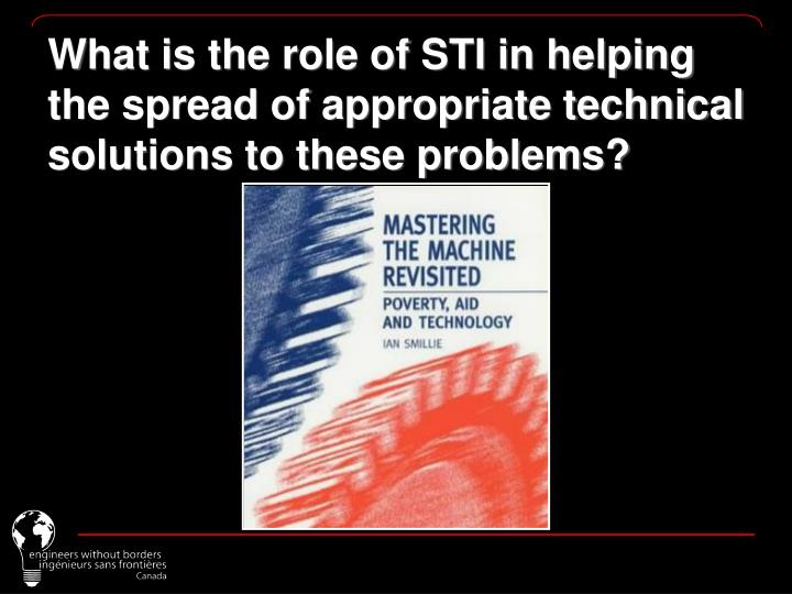 What is the role of STI in helping the spread of appropriate technical solutions to these problems?