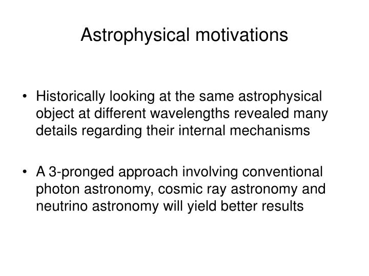 Astrophysical motivations