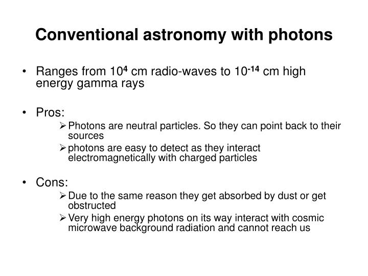 Conventional astronomy with photons