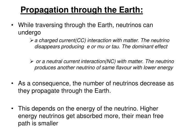 Propagation through the Earth: