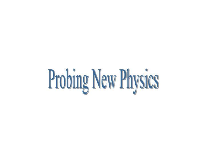 Probing New Physics