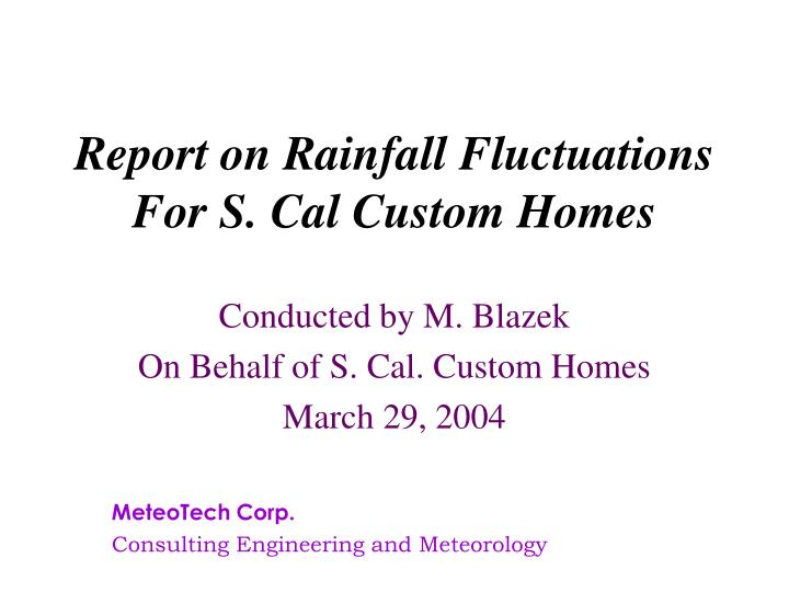 Report on rainfall fluctuations for s cal custom homes