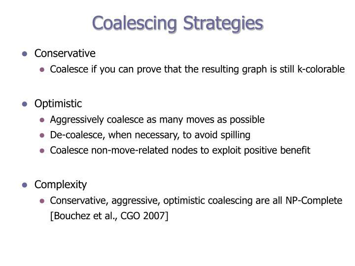 Coalescing Strategies