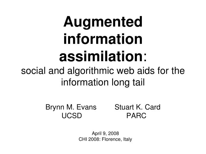 Augmented information assimilation social and algorithmic web aids for the information long tail