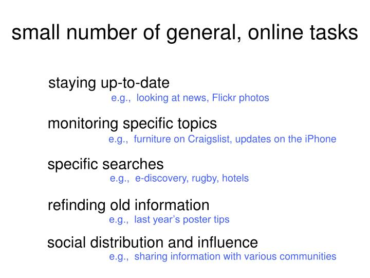 small number of general, online tasks