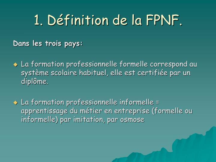 1. Définition de la FPNF.