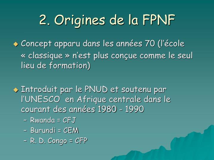 2. Origines de la FPNF