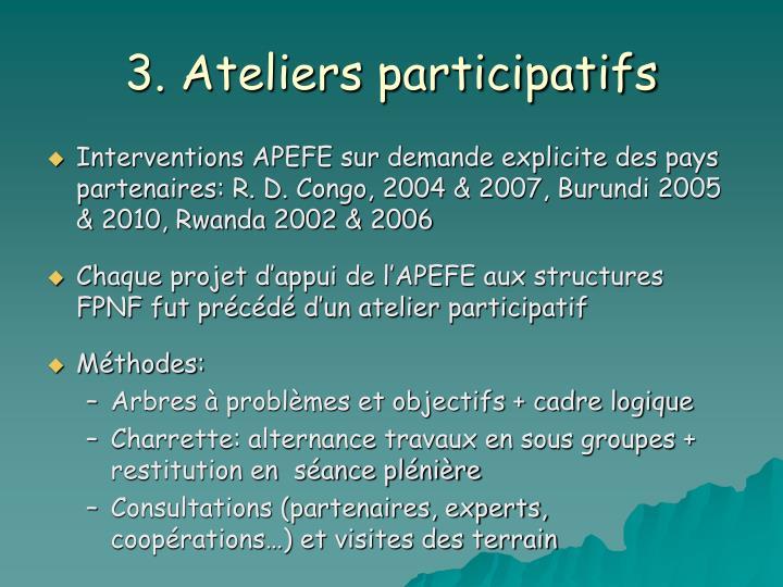 3. Ateliers participatifs