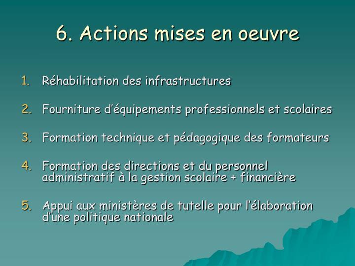 6. Actions mises en oeuvre