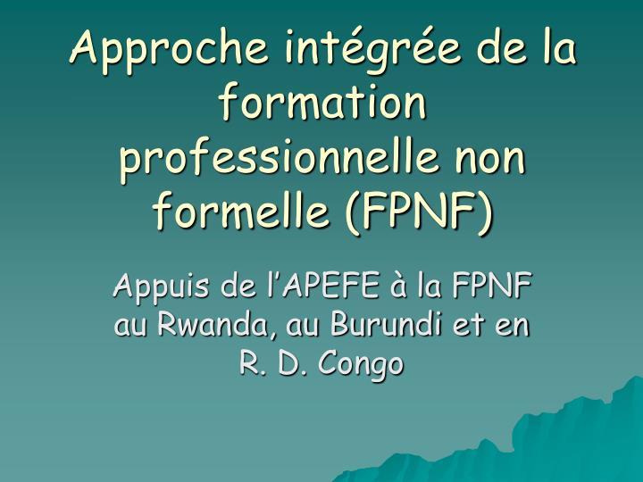 Approche intégrée de la formation professionnelle non formelle (FPNF)