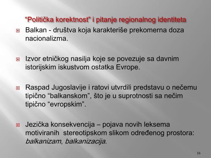 """""""Politička korektnost"""" i pitanje regionalnog identiteta"""