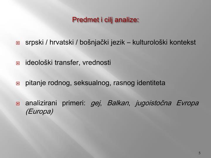 Predmet i cilj analize: