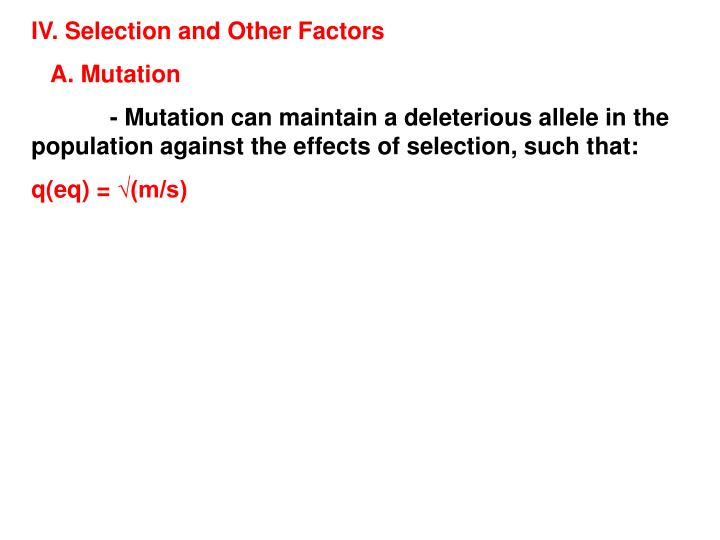 IV. Selection and Other Factors