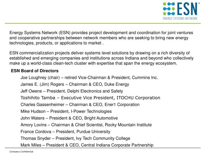 Energy Systems Network (ESN) provides project development and coordination for joint ventures and cooperative partnerships between network members who are seeking to bring new energy technologies, products, or applications to market .
