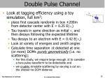 double pulse channel
