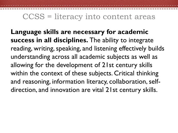 CCSS = literacy into content areas