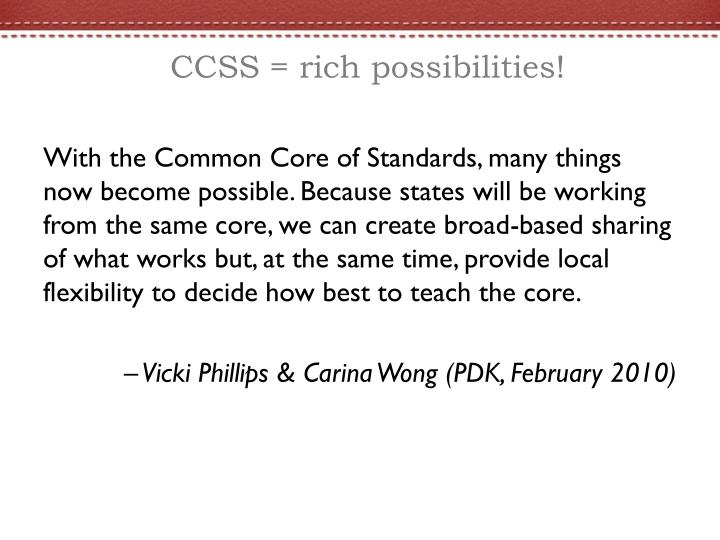 CCSS = rich possibilities!