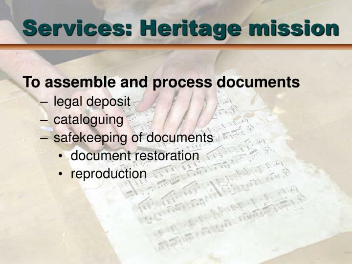 Services: Heritage mission