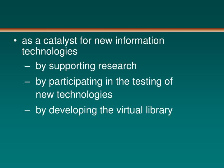 as a catalyst for new information technologies