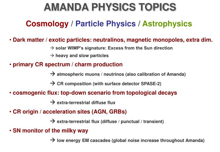 AMANDA PHYSICS TOPICS