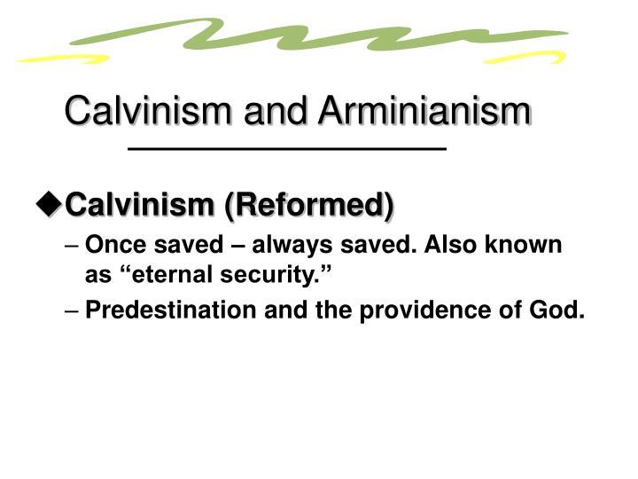 Calvinism and Arminianism