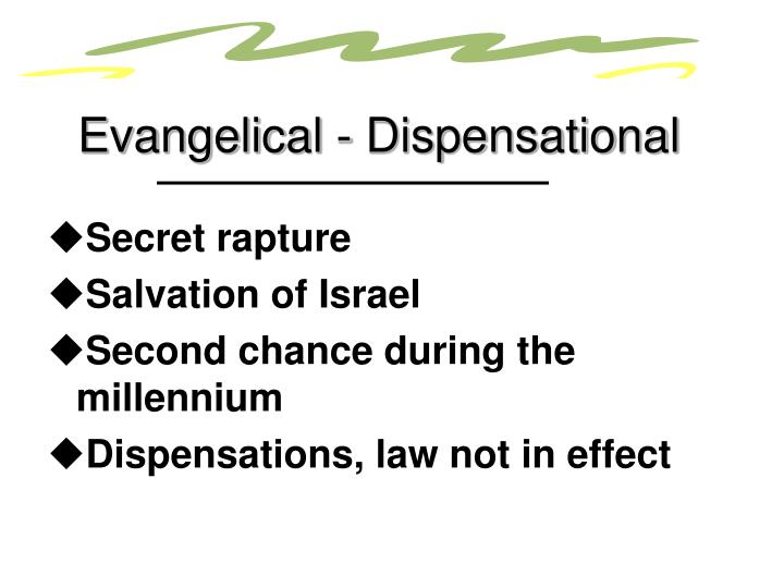 Evangelical - Dispensational