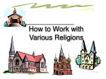 how to work with various religions