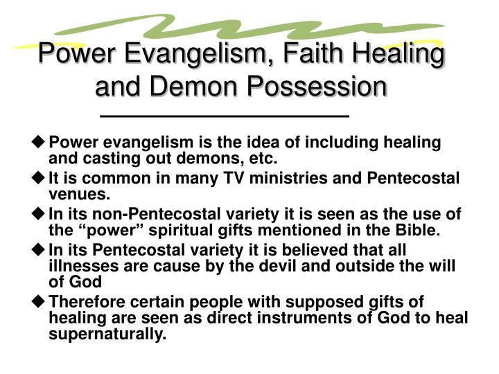 Power Evangelism, Faith Healing and Demon Possession