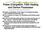 power evangelism faith healing and demon possession