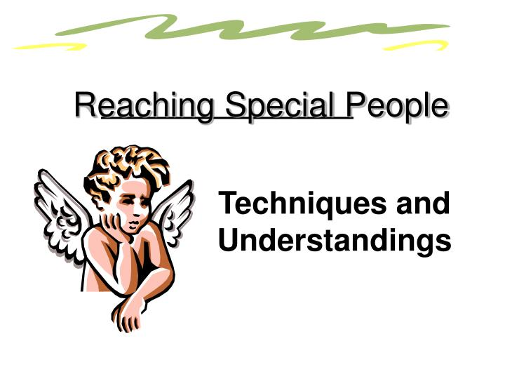 Reaching Special People