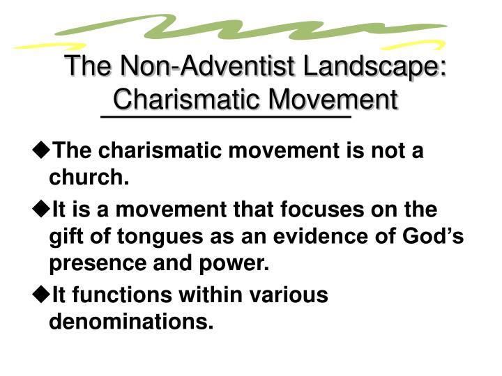 The Non-Adventist Landscape: Charismatic Movement