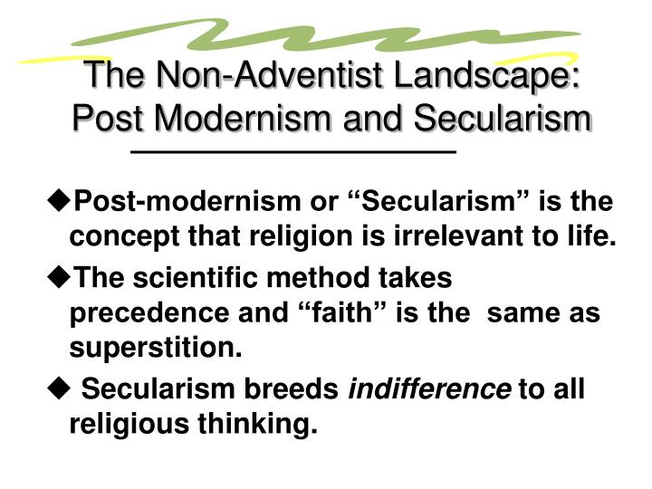 The Non-Adventist Landscape: Post Modernism and Secularism