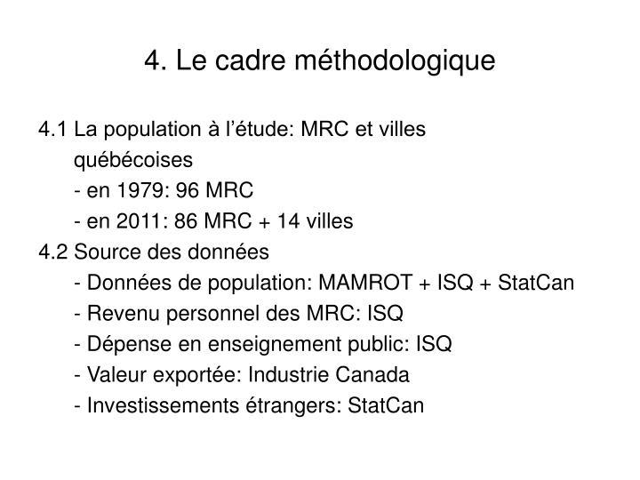 4. Le cadre méthodologique