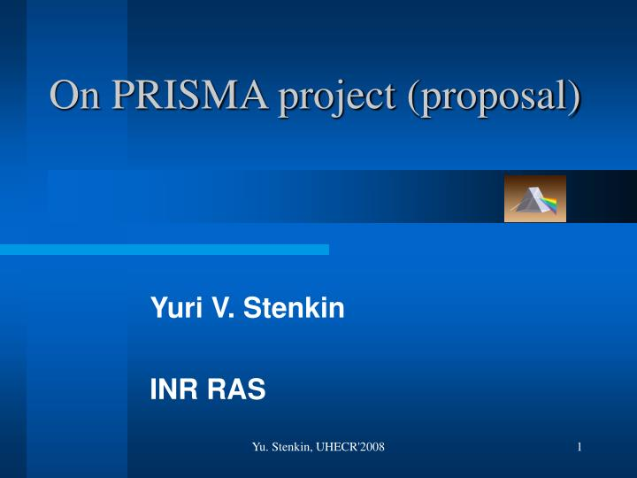 On PRISMA project (proposal)