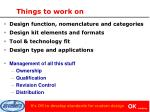 things to work on