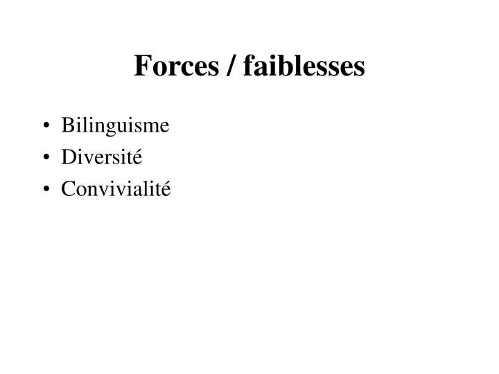 Forces / faiblesses