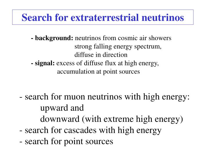 Search for extraterrestrial neutrinos