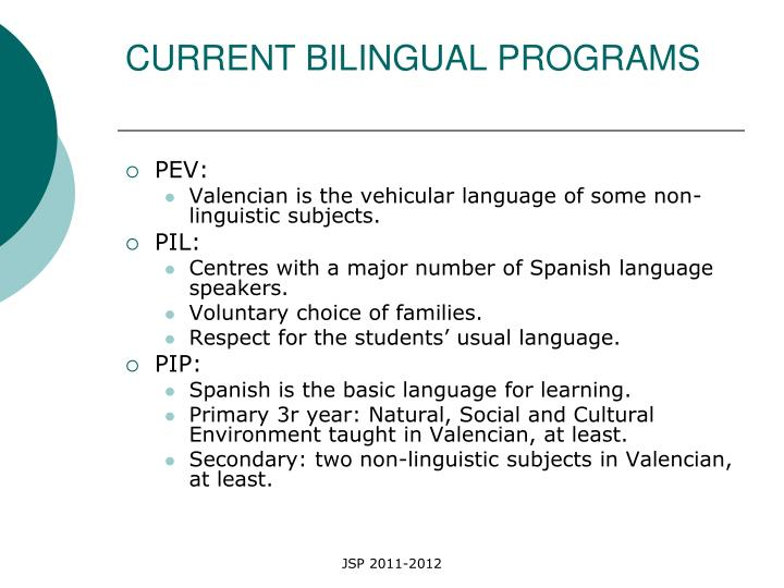CURRENT BILINGUAL PROGRAMS