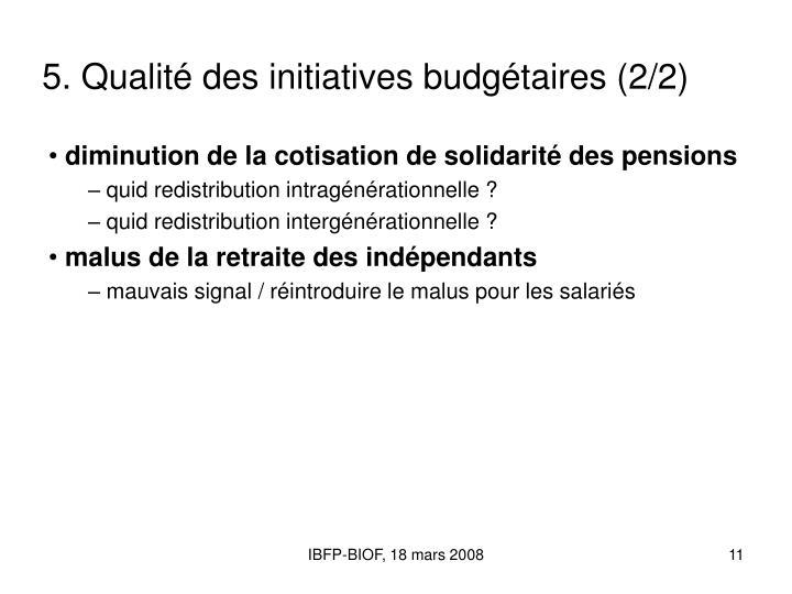 5. Qualité des initiatives budgétaires (2/2)