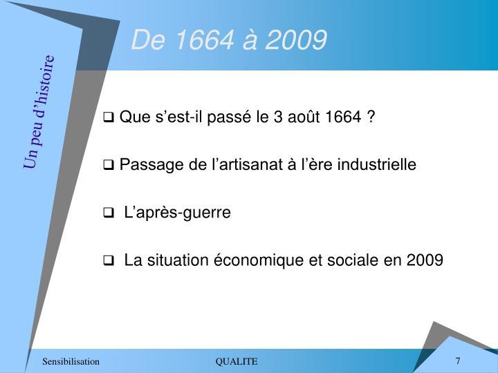 De 1664 à 2009