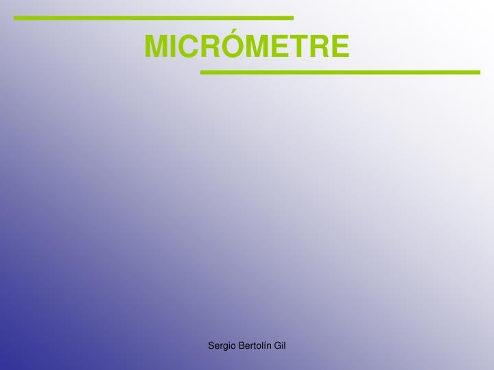 MICRÓMETRE
