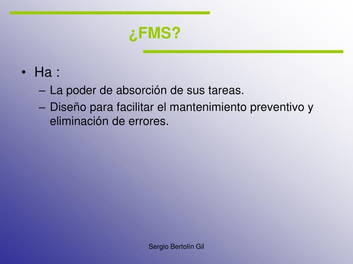 ¿FMS?