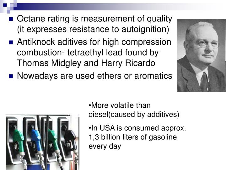 Octane rating is measurement of quality (it expresses resistance to autoignition)