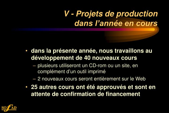 V - Projets de production