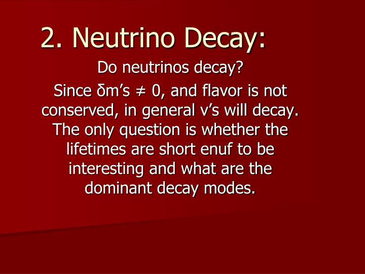 2. Neutrino Decay: