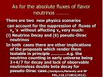 a s for the absolute fluxes of flavor neutrinos