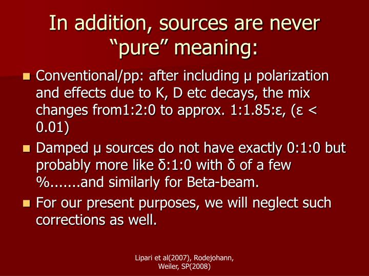 "In addition, sources are never ""pure"" meaning:"