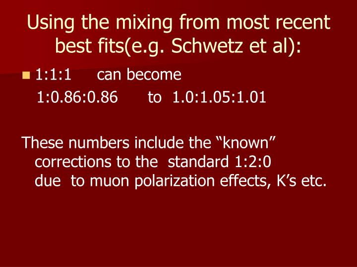 Using the mixing from most recent best fits(e.g. Schwetz et al):