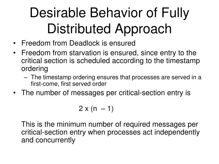 Desirable Behavior of Fully Distributed Approach