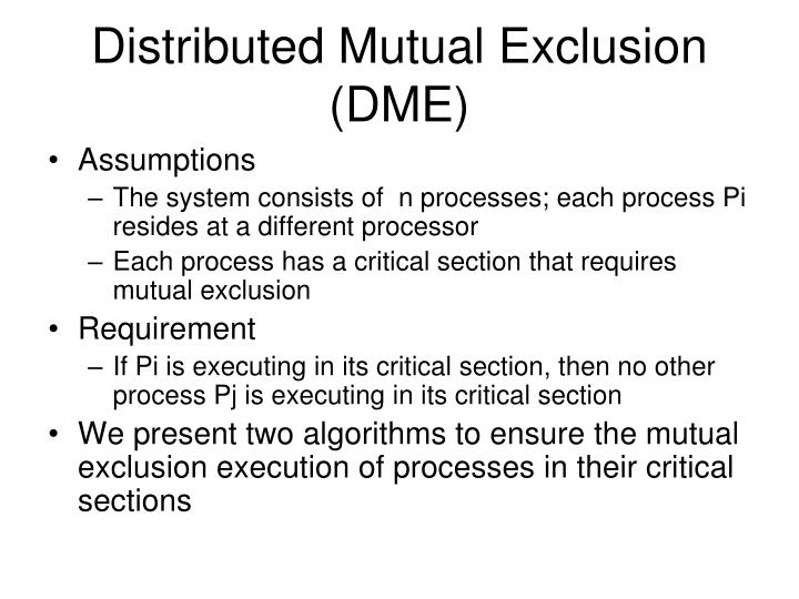 Distributed Mutual Exclusion (DME)